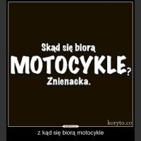 z kąd się biorą motocykle